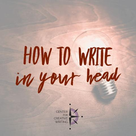 How to write in your head (text over lightened image of lit light bulb on wood surface)
