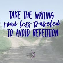 Take the writing road less traveled to avoid repetition (text over lightened image of a forked dirt road)