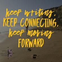 Keep writing, keep connecting, keep moving forward (text over darkened image of footprints on the beach leading toward sun)