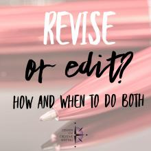 Revise or edit? How and when to do both (text over lightened close-up of red pens)